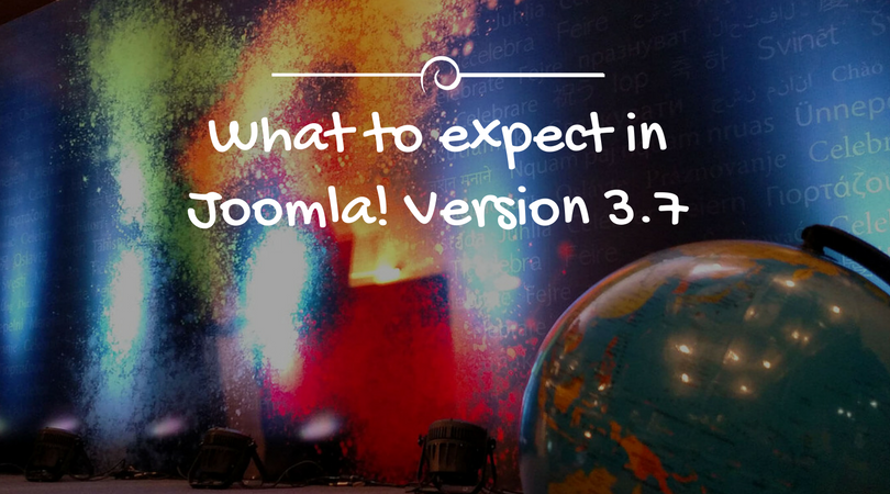 What to expect in Joomla! version 3.7