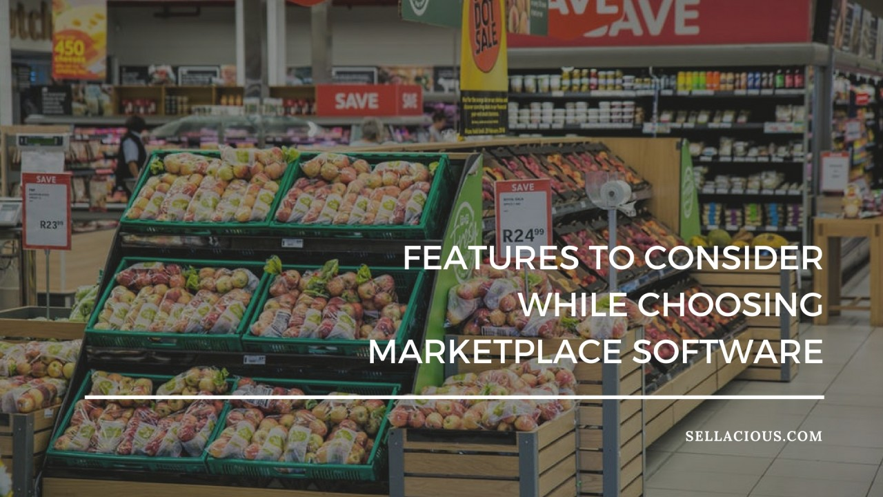 Features to look for while choosing a Marketplace Software.